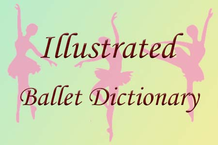 Illustrated Ballet Dictionary