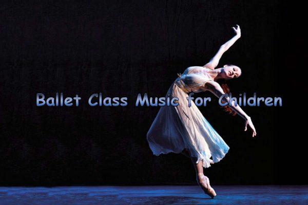 Ballet Class Music for Children